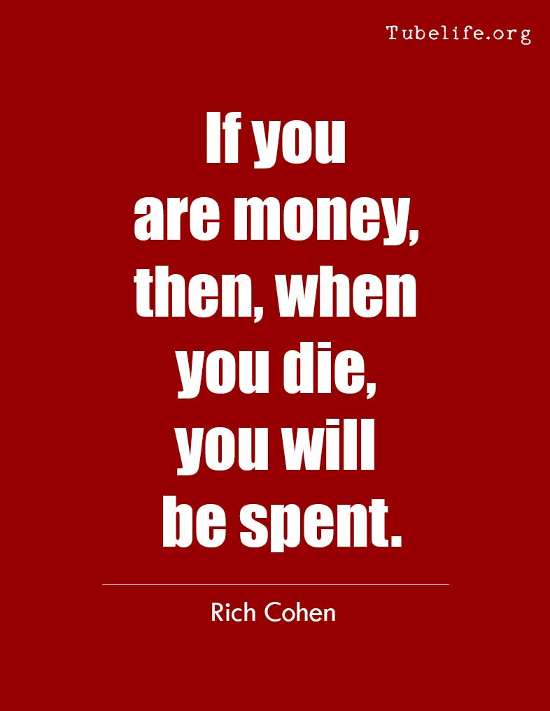 Inspirational Quote Rich Cohen