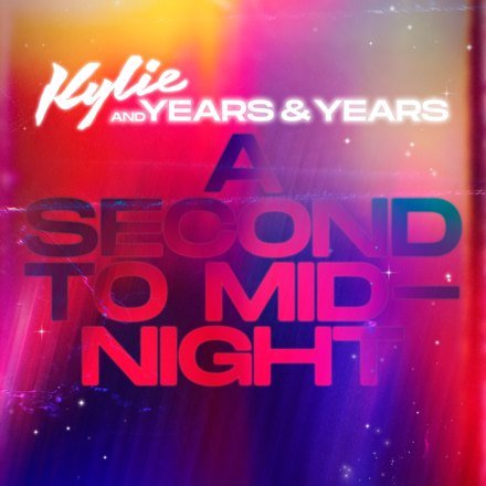 A Second to Midnight by Kylie Minogue and Years and Years Lyrics