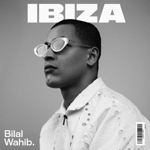 Ibiza by Bilal Wahib Lyrics