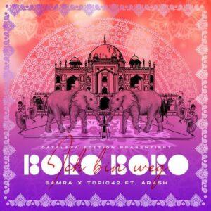 Ich bin weg Boro Boro by Samra and TOPIC42 feat Arash Lyrics