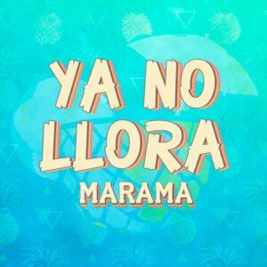 Ya No Llora by Marama Lyrics